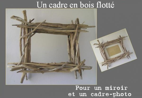Photo frame made from driftwood for Cadre photo bois flotte
